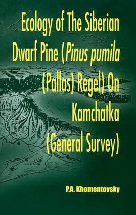 Ecology of Siberian Dwarf Pine Pinus Pumila (Pallas) Regel in Kamchatka: 1st Edition (Hardback) book cover