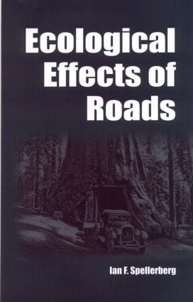 Ecological Effects of Roads: The Land Reconstruction and Management, 1st Edition (Hardback) book cover