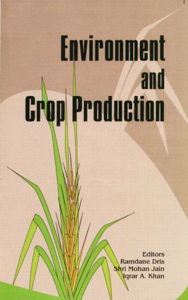 Environment and Crop Production: 1st Edition (Hardback) book cover