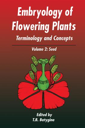Embryology of Flowering Plants: Terminology and Concepts, Vol. 2: The Seed, 1st Edition (Hardback) book cover