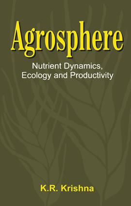 Agrosphere: Nutrient Dynamics, Ecology and Productivity, 1st Edition (Hardback) book cover