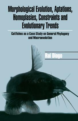 Morphological Evolution, Adaptations, Homoplasies, Constraints, and Evolutionary Trends: Catfishes as a Case Study on General Phylogeny & Macroevolution, 1st Edition (Hardback) book cover