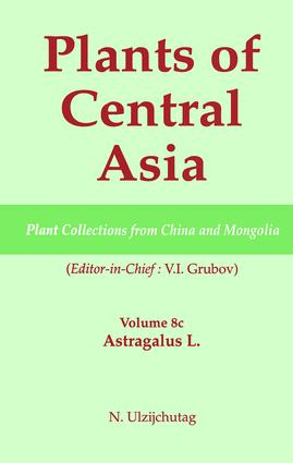 Plants of Central Asia - Plant Collection from China and Mongolia, Vol. 8c:: Astragalus L. book cover
