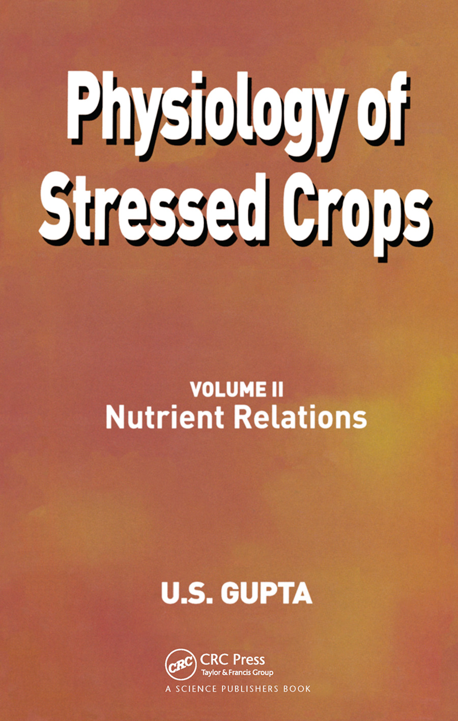 Physiology of Stressed Crops, Vol. 2: Nutrient Relations, 1st Edition (Hardback) book cover