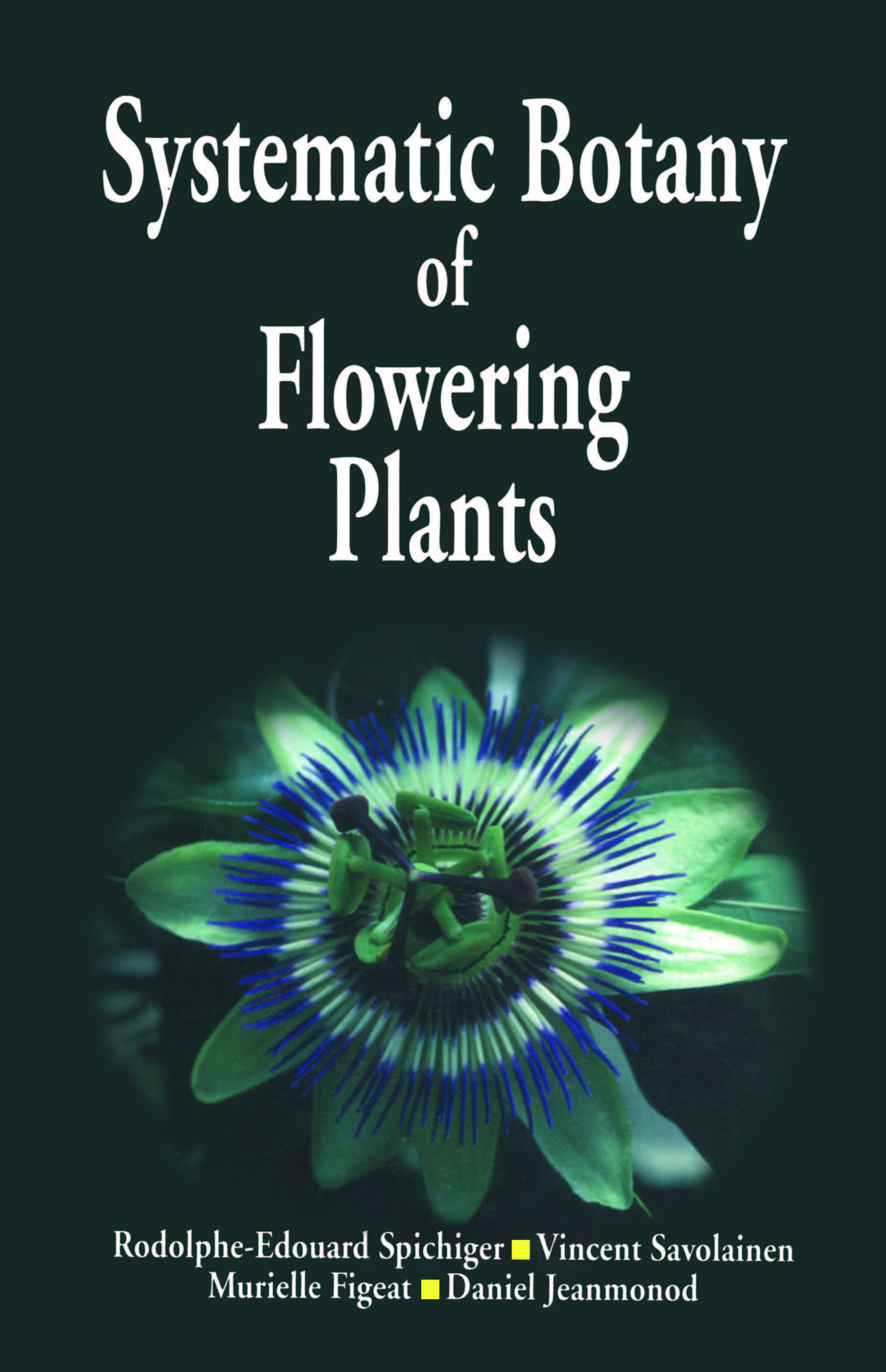 Systematic Botany of Flowering Plants: A New Phytogenetic Approach of the Angiosperms of the Temperate and Tropical Regions, 1st Edition (Paperback) book cover