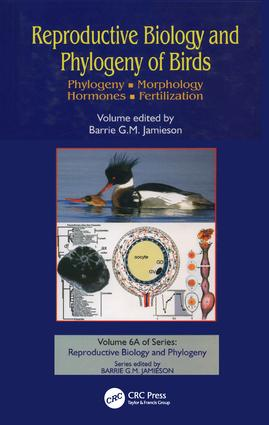 Reproductive Biology and Phylogeny of Birds, Part A: Phylogeny, Morphology, Hormones and Fertilization, 1st Edition (Hardback) book cover