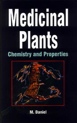Medicinal Plants: Chemistry and Properties, 1st Edition (Hardback) book cover