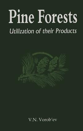 Pine Forests: Utilization of its Products, 1st Edition (Hardback) book cover