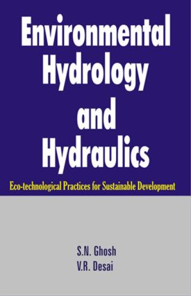 Environmental Hydrology and Hydraulics: Eco-technological Practices for Sustainable Development, 1st Edition (Hardback) book cover