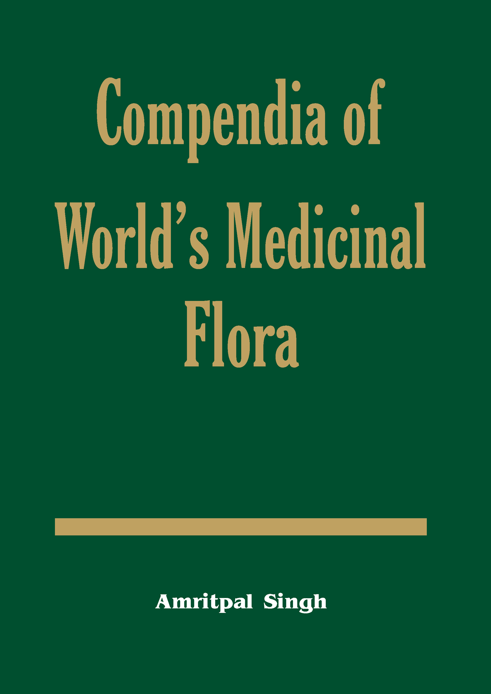 Compendia of World's Medicinal Flora: 1st Edition (Paperback) book cover
