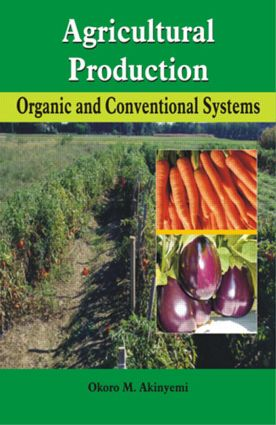 Agricultural Production: Organic & Conventional Systems, 1st Edition (Hardback) book cover