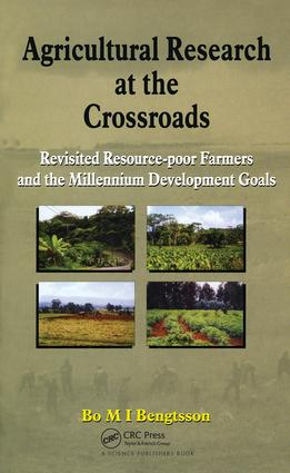 Agricultural Research at the Crossroads: Revisited Resource-poor Farmers and the Millennium Development Goals, 1st Edition (e-Book) book cover