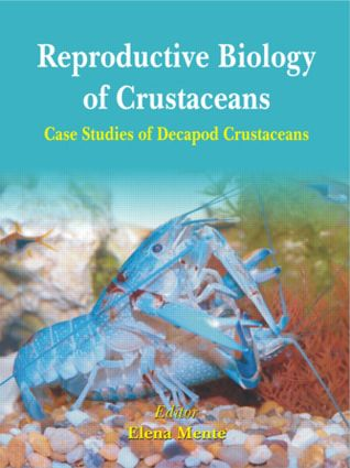 Reproductive Biology of Crustaceans: Case Studies of Decapod Crustaceans, 1st Edition (Hardback) book cover