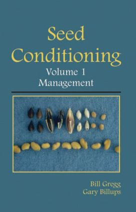 Seed Conditioning, Volume 1: Management: A practical advanced-level guide, 1st Edition (Hardback) book cover