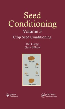 Seed Conditioning, Volume 3: Crop Seed Conditioning, 1st Edition (Hardback) book cover