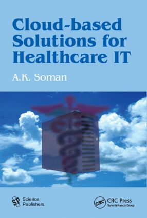 Cloud-Based Solutions for Healthcare IT: 1st Edition (Hardback) book cover