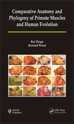 Comparative Anatomy and Phylogeny of Primate Muscles and Human Evolution (Hardback) book cover