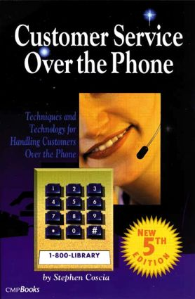 Customer Service Over the Phone: Techniques and Technology for Handling Customers Over the Phone, 5th Edition (Paperback) book cover