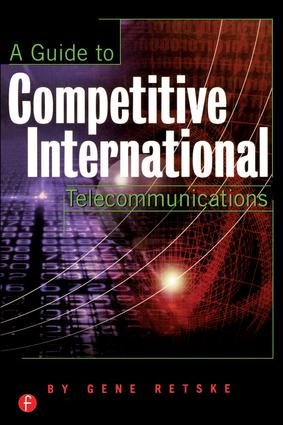 A Guide to Competitive International Telecommunications: 1st Edition (Paperback) book cover