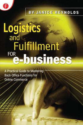 Logistics and Fulfillment for e-business: A Practical Guide to Mastering Back Office Functions for Online Commerce, 1st Edition (Paperback) book cover