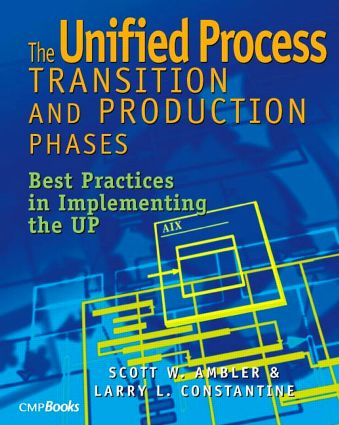 The Unified Process Transition and Production Phases: Best Practices in Implementing the UP, 1st Edition (Paperback) book cover