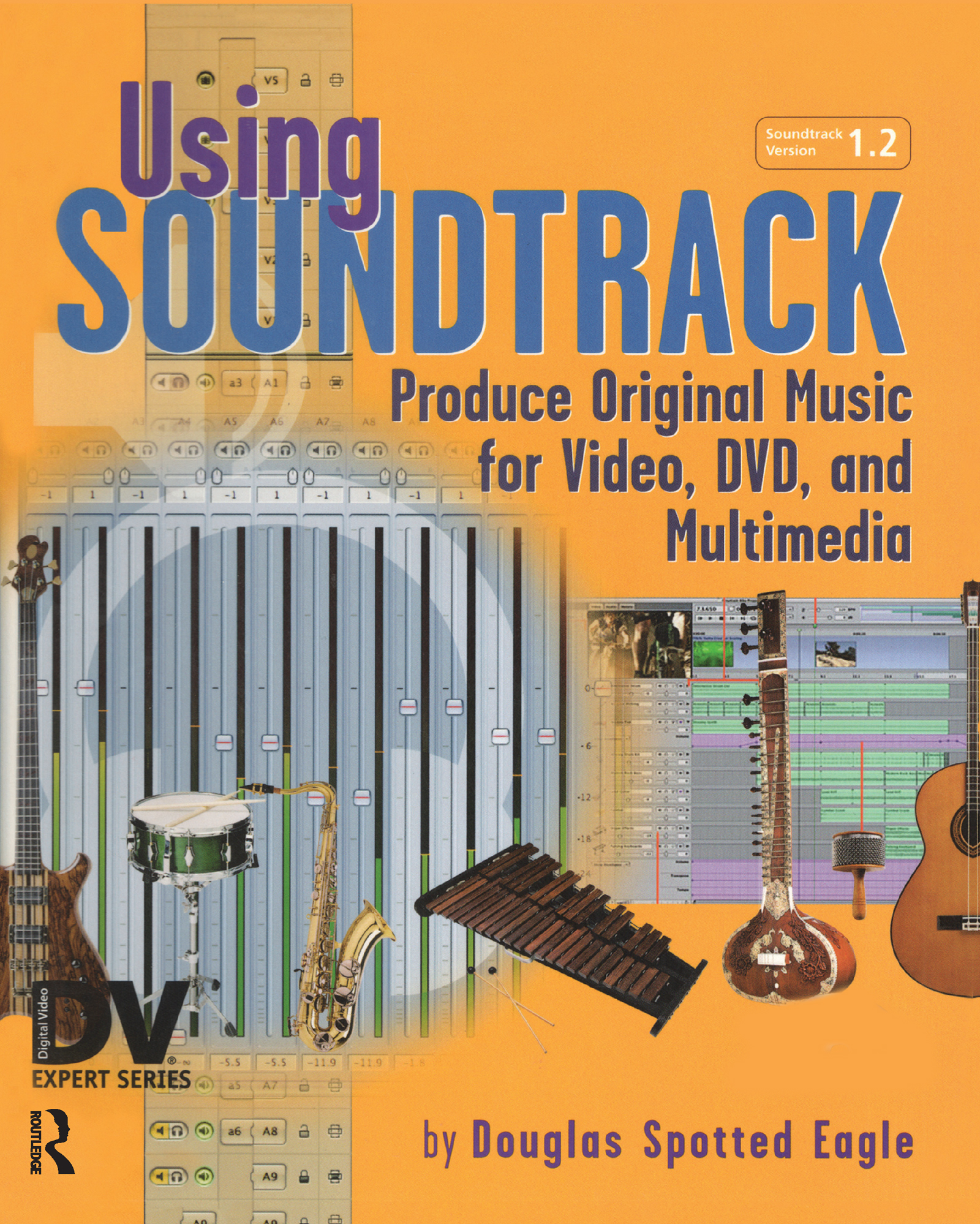 Using Soundtrack: Produce Original Music for Video, DVD, and Multimedia, 1st Edition (Paperback) book cover
