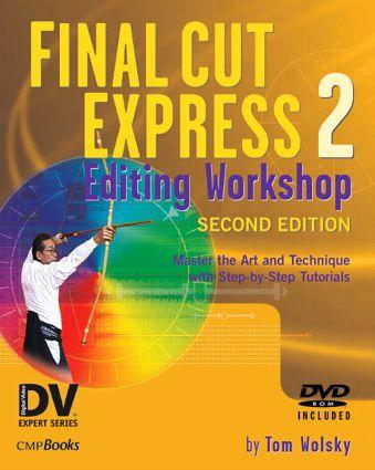 Final Cut Express 2 Editing Workshop
