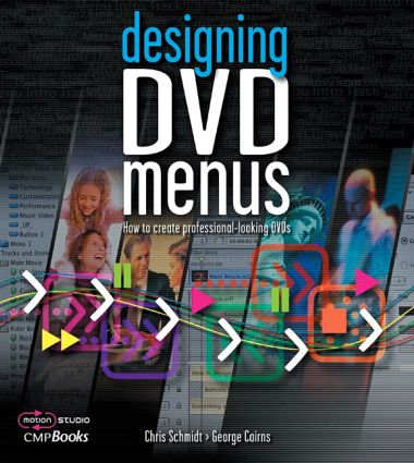 Designing DVD Menus: How to Create Professional-Looking DVDs, 1st Edition (Paperback) book cover