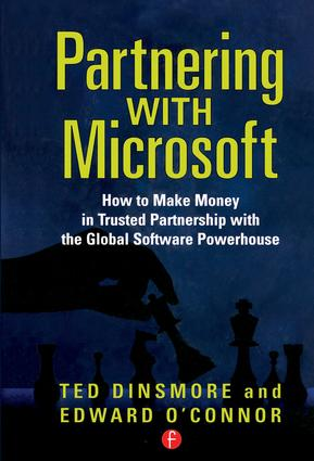 Partnering with Microsoft: How to Make Money in Trusted Partnership with the Global Software Powerhouse, 1st Edition (Hardback) book cover