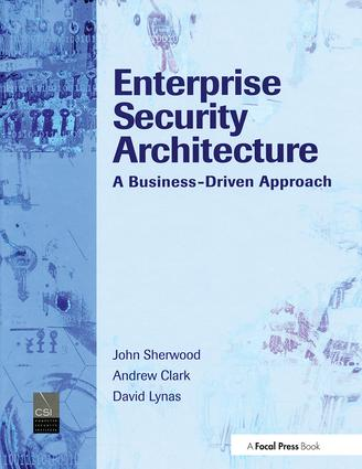 Enterprise Security Architecture: A Business-Driven Approach, 1st Edition (Hardback) book cover