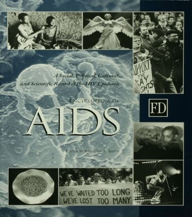 Encyclopedia of AIDS: A Social, Political, Cultural, and Scientific Record of the HIV Epidemic, 1st Edition (Hardback) book cover