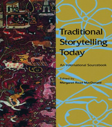 Traditional Storytelling Today: An International Sourcebook, 1st Edition (e-Book) book cover