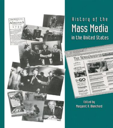 History of the Mass Media in the United States: An Encyclopedia, 1st Edition (Hardback) book cover