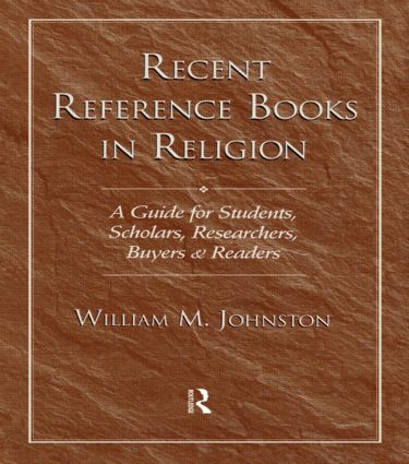 Recent Reference Books in Religion: A Guide for Students, Scholars, Researchers, Buyers, & Readers, 2nd Edition (Hardback) book cover