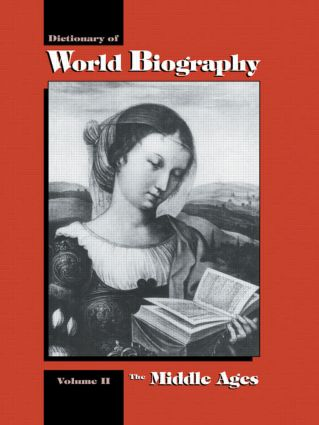 The Middle Ages: Dictionary of World Biography, Volume 2 (Hardback) book cover