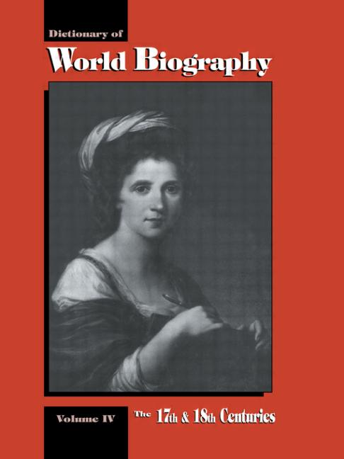 The 17th and 18th Centuries: Dictionary of World Biography, Volume 4 (Hardback) book cover