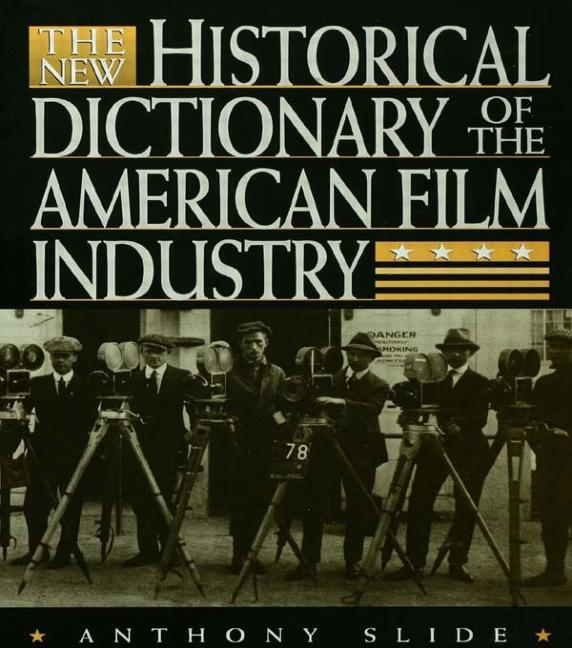 The New Historical Dictionary of the American Film Industry: 1st Edition (Hardback) book cover