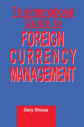 International Guide to Foreign Currency Management: 1st Edition (Hardback) book cover
