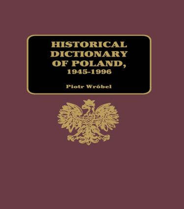 Historical Dictionary of Poland 1945-1996