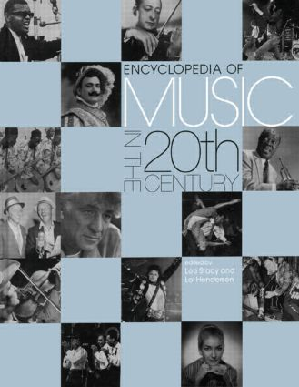Encyclopedia of Music in the 20th Century: 1st Edition (e-Book) book cover