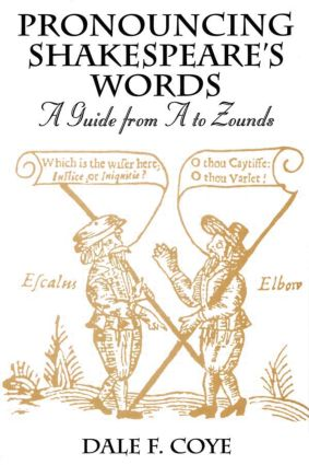 Pronouncing Shakespeare's Words: A Guide from A to Zounds (Hardback) book cover