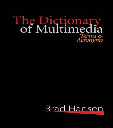 The Dictionary of Multimedia 1999: Terms and Acronyms book cover