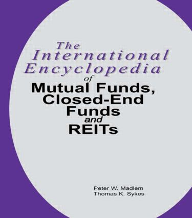 The International Encyclopedia of Mutual Funds, Closed-End Funds, and REITs book cover