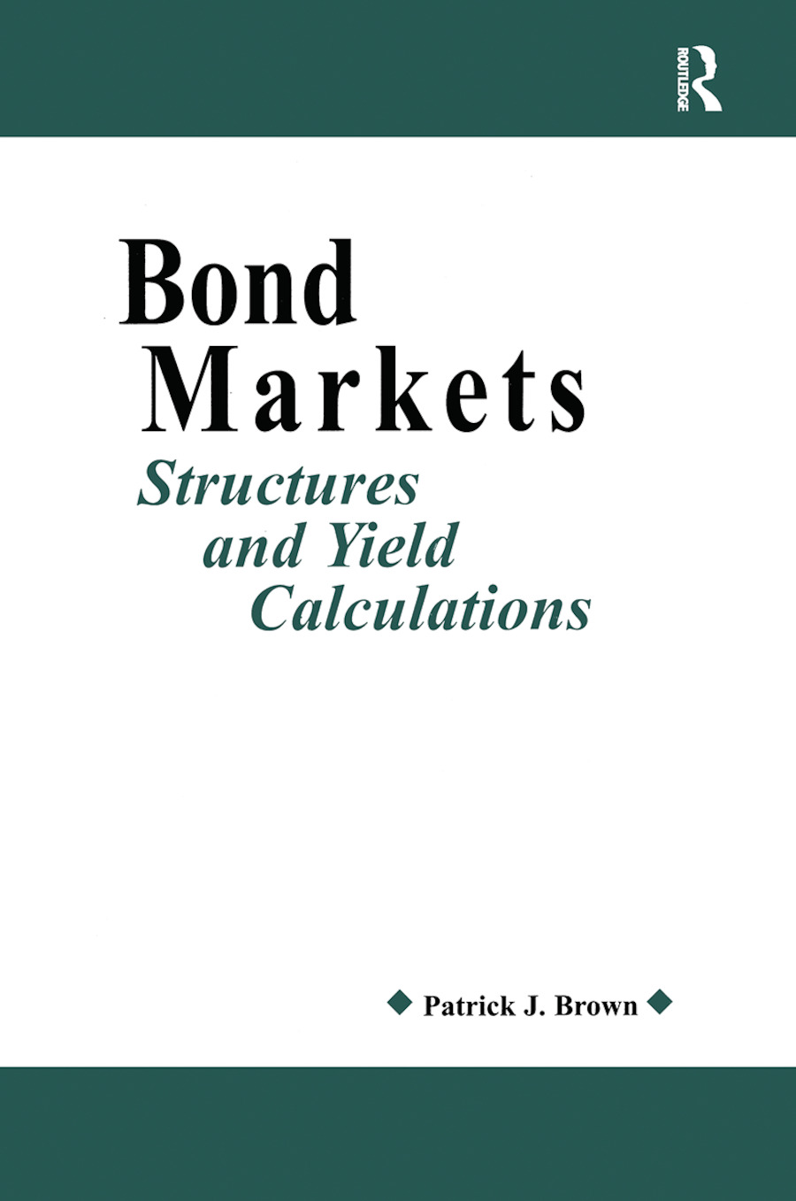 Bond Markets: Structures and Yield Calculations, 1st Edition (Hardback) book cover