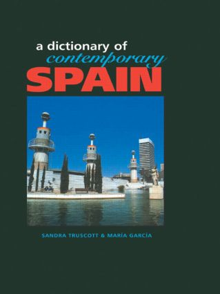 Dictionary of Contemporary Spain: 1st Edition (Hardback) book cover