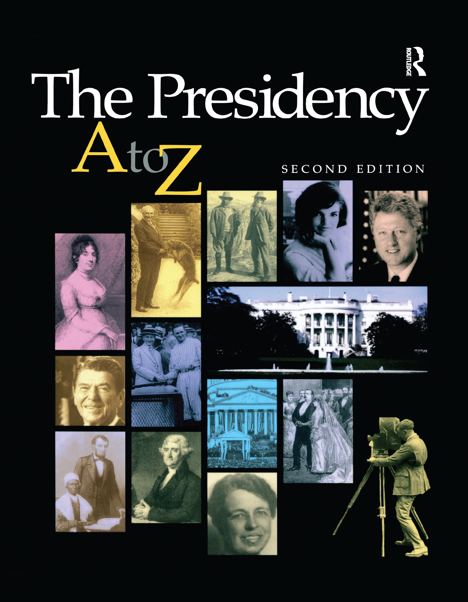 The Presidency A-Z: 1st Edition (e-Book) book cover