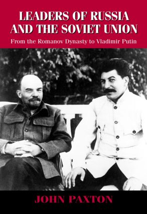 Leaders of Russia and the Soviet Union: From the Romanov Dynasty to Vladimir Putin, 1st Edition (Hardback) book cover