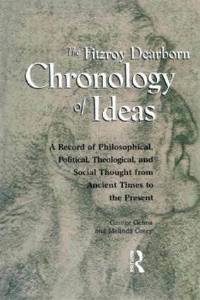 Fitzroy Dearborn Chronology of Ideas: A Record of Philosophical, Political, Theological and Social Thought from Ancient Times to the Present, 1st Edition (Hardback) book cover