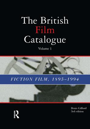 British Film Catalogue: Two Volume Set - The Fiction Film/The Non-Fiction Film, 1st Edition (Hardback) book cover