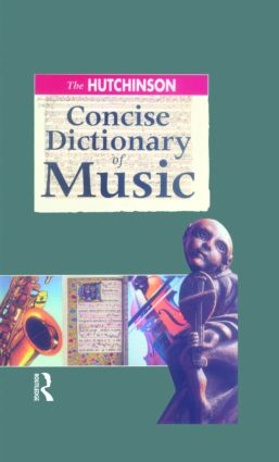 The Hutchinson Concise Dictionary of Music: 1st Edition (Hardback) book cover
